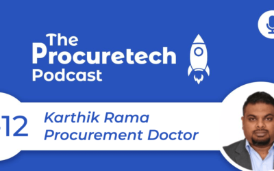 Dissecting a Digital Transformation – Karthik Rama is the Procurement Doctor