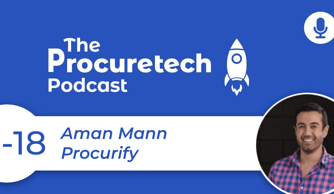 P2P Software to Drive Spend Culture – Aman Mann from Procurify