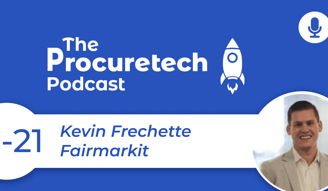 Tail Spend Sourcing Automation – Kevin Frechette from Fairmarkit